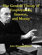 The General Theory Of Employment, Interest,…