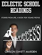 Eclectic School Readings: Stories from Life…