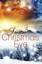 Forever Christmas Eve by Fonda St. Paul