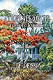 Robinson, Tim: A Tropical Frontier, Tales of Old Florida