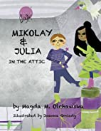 Mikolay & Julia In The Attic by Mrs Magda M…