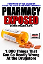 Pharmacy Exposed: 1,000 Things That Can Go…
