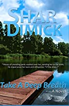 Take a Deep Breath by Shar Dimick