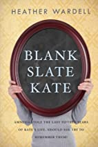 Blank Slate Kate by Heather Wardell