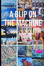 A Blip On The Machine: Short Stories and…