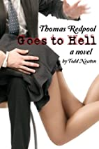 Thomas Redpool Goes To Hell by Todd Newton