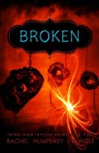 Broken (Fated Saga, #4) by Rachel M.…