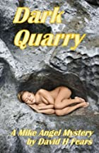 Dark Quarry (A Mike Angel Private Eye…
