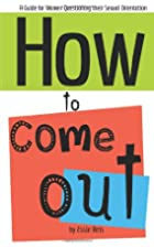How To Come Out: A Guide for Women…