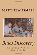 Blues Discovery: Reaching Across the Divide…
