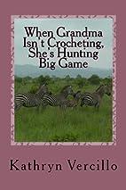 When Grandma Isn't Crocheting, She's Hunting…