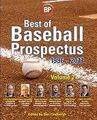Best of Baseball Prospectus: 1996-2011,…