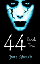 44: Book Two by Jools Sinclair