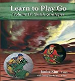 Kim, Janice: Learn to Play Go, Vol. 4: Battle Strategies