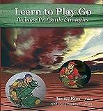 Kim, Janice: Learn to Play Go, Vol. 4: Battle Strategies