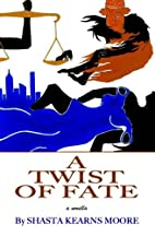 A Twist of Fate by Shasta Kearns Moore