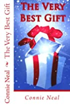 The Very Best Gift by Connie Neal