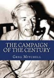 Mitchell, Greg: The Campaign of the Century: Upton Sinclair's Race for Governor of California and the Birth of Media Politics