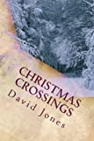 Jones, David: Christmas Crossings