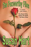 Hart, Susan: The Foxworthy Files: Three Complete Erotic Thrillers