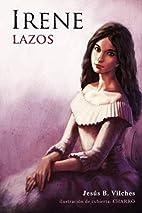 Irene: Lazos by Jesus B Vilches