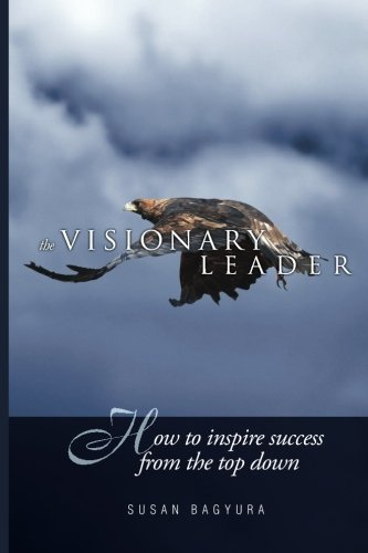 the-visionary-leader-how-to-inspire-success-from-the-top-down