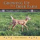 Growing Up On a Deer Farm by Karen M…