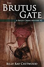 The Brutus Gate: A Bailey Crane Mystery by…
