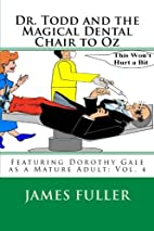 Dr. Todd and the Magical Dental Chair to Oz…