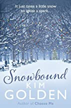 Snowbound: a wintery love story by Kim…