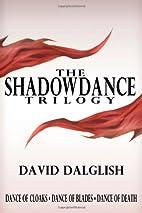 The Shadowdance Trilogy by David Dalglish