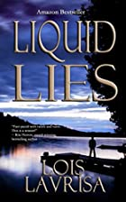 Liquid Lies (Kindle Edition) by Lois Lavrisa