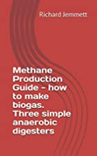 Methane Production Guide - how to make…