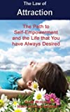 Williams, Scott: The Law of Attraction: The Path to Self-Empowerment and the Life that You have Always Desired