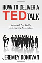 How To Deliver A TED Talk: Secrets Of The…