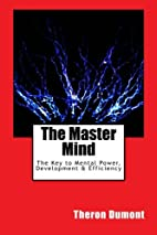The Master Mind: The Key to Mental Power,…