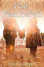 Fair Feathered (Flightless Bird series: Book…
