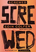 Screwed: A Novel by Eoin Colfer