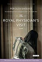 The Royal Physician's Visit by Per Olov…