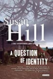 Hill, Susan: A Question of Identity: A Simon Serrailler Mystery