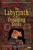 Moers, Walter: Labyrinth of Dreaming Books: A Novel