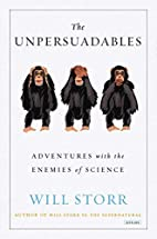 The Unpersuadables: Adventures with the…