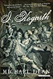 Dean, Michael: I, Hogarth: A Novel