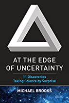 At the Edge of Uncertainty: 11 Discoveries…