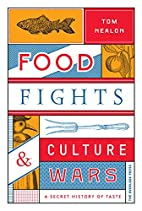 Food Fights & Culture Wars: A Secret History…