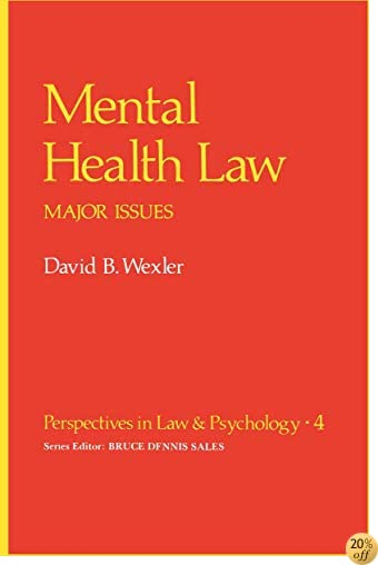 Mental Health Law: Major Issues (Perspectives in Law & Psychology)