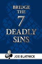 The Seven Deadly Sins by Joe Blatnick
