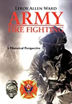 Army Fire Fighting: A Historical Perspective…