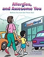 Allergies, and Awesome You: Believe You Can…