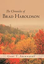 The Chronicles of Brad Haroldson by Gary T.…